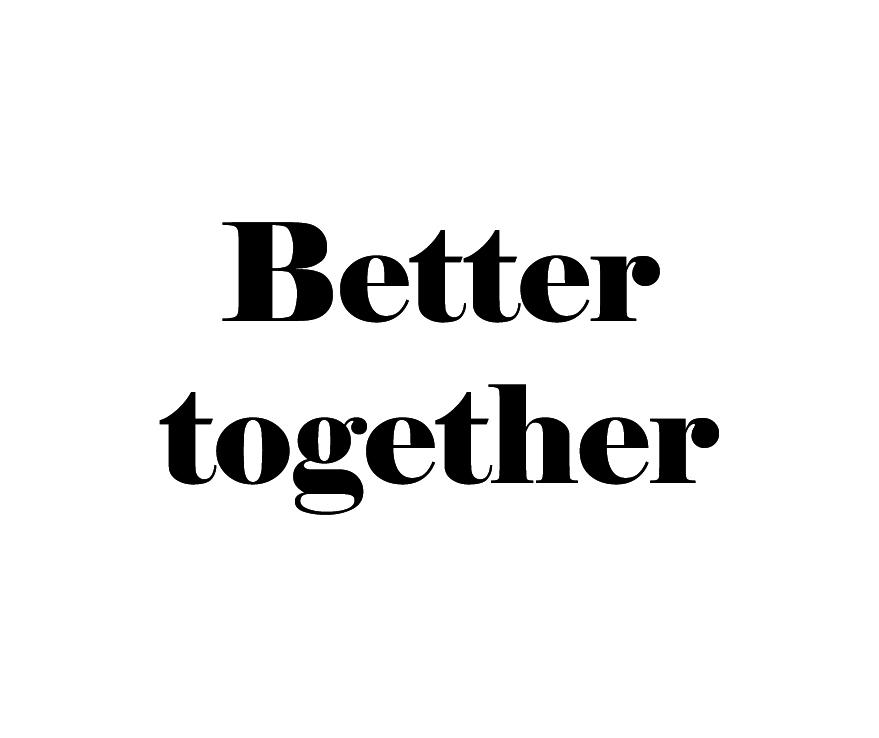 Better together Otwierana